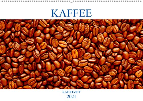 Kaffee (Wandkalender 2021 DIN A2 quer)