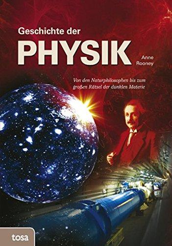 Geschichte der Physik: Von den Naturphilosophen bis zum großen Rätsel der dunklen Materie