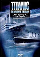 Titanic: Mystery & Legacy [DVD]