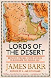 Lords of the Desert: Britain's Struggle with America to Dominate the Middle East