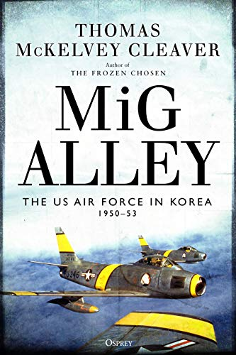 Image of MiG Alley: The US Air Force in Korea, 1950–53