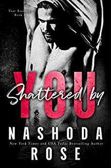 Shattered by You (Tear Asunder Book 3) by [Nashoda Rose, Hot Tree Editing]