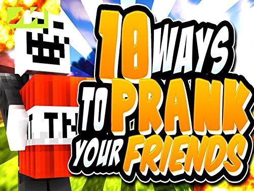 Clip: 10 Ways To Prank Your Friends