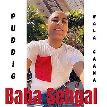 Pudding Wala Gaana
