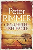 Cry of the Fish Eagle: A historical fiction come to life novel (The African Book Collection)