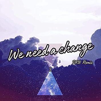 WE NEED A CHANGE (DRB Remix) (feat. Linah London)