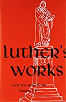 Luther's Works Lectures on Genesis/Chapters 1-5