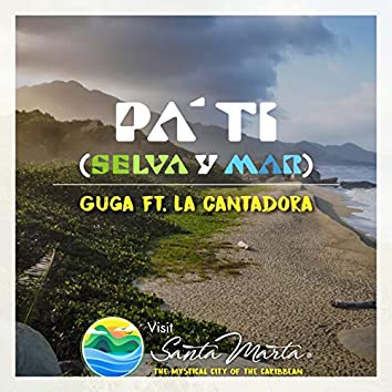 Pa' Tí (Selva y Mar)