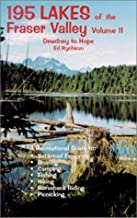 195 Lakes of the Fraser Valley, Vol. 2: Dewdney to Hope