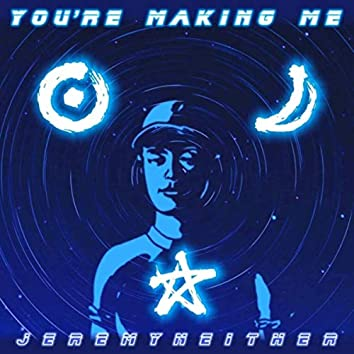 You're Making Me (feat. Coruja)