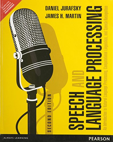 Compare Textbook Prices for Speech and Language Processing An Introduction to Natural Language Processing, Computational Linguistics, and Speech Recognition 2 Edition ISBN 9789332518414 by DANIEL JURAFSKY, JAMES H MARTIN