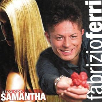 Esco con.... Samantha