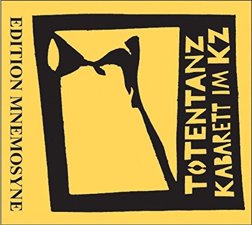 Totentanz - Kabarett im KZ: CD: Chansons und Szenen inhaftierter und ermordeter Kabarettisten. DVD: Film