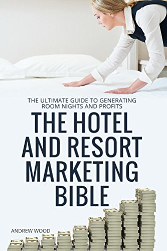 The Hotel and Resort Marketing Bible (English Edition)