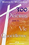 300 prières pour la vie quotidienne par Montalban