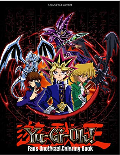 Yu-Gi-Oh Fans Unofficial Coloring Book: Yugioh Coloring Book for Fans contains detailed coloring pages from trading card game and anime series ... Coloring Pages for manga & anime lovers