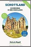 Schottland - Unterwegs in den Highlands: (Innenteil in Farbe) Du musst mal wieder raus? Komplette Wohnmobil-Rundreise-Tourplanung ab / bis Dover! ... Sehenswürdigkeiten, zahlreiche Bilder