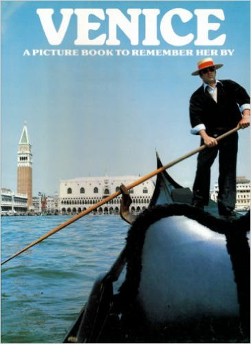 Venice: A Picture Book To Remember Her By