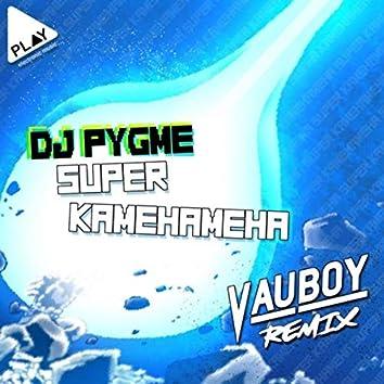 Super Kamehameha (Vau Boy Remix)