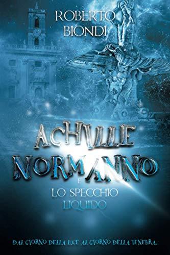 Achille Normanno e lo specchio liquido