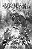 Gefahrenklasse A (Disgardium Buch #1): LitRPG-Serie - Dan Sugralinov