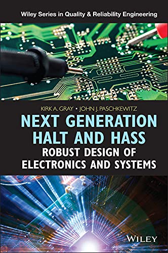 Qcx Ebook Next Generation Halt And Hass Robust Design Of Electronics And Systems Quality And Reliability Engineering Series By Kirk A Gray John J Paschkewitz Icpbphc