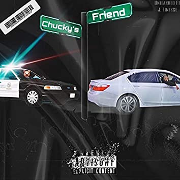 Chuckys Friend (feat. J. Finesse)