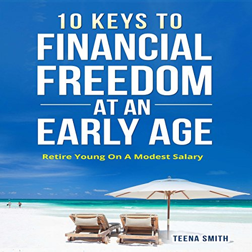 10 Keys to Financial Freedom at an Early Age audiobook cover art