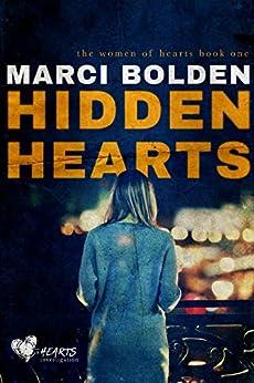 Hidden Hearts (the women of hearts Book 1) by [Marci Bolden]