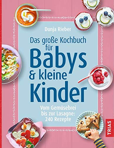 Das große Kochbuch für Babys & k...