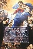 Campioni del rosario. Eroi e storia di un'arma spirituale