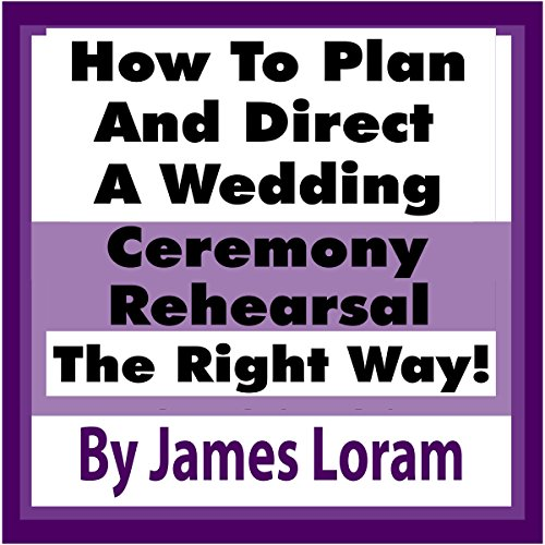How to Plan and Direct a Wedding Ceremony Rehearsal audiobook cover art