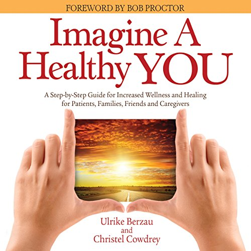 Imagine a Healthy You: A Book Full of Powerful Secrets for Your Recovery audiobook cover art