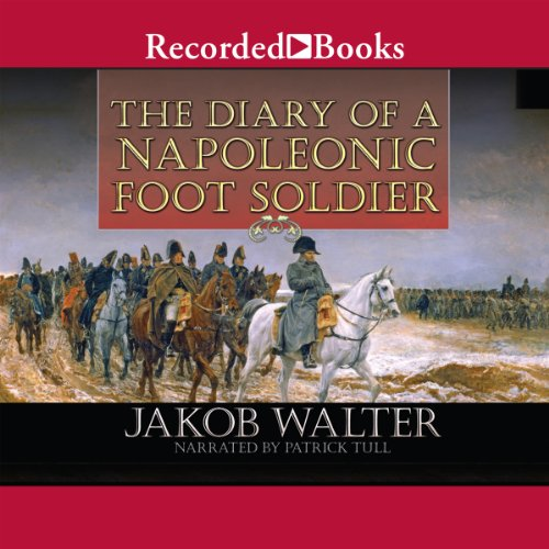 The Diary of a Napoleonic Foot Soldier audiobook cover art