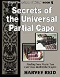 Secrets of the Universal Partial Capo: Finding New Music You Can't Get With