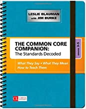 The Common Core Companion: The Standards Decoded, Grades 3-5: What They Say, What They Mean, How to Teach Them (Corwin Literacy)