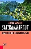 Salzkammergut: Reise durch ein unbekanntes Land - Alfred Komarek