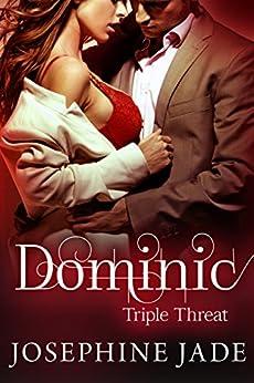 Dominic: A Bad Boy Mafia Dark Romance (Triple Threat) by [Josephine Jade]