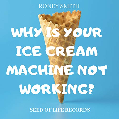 Why Is Your Ice Cream Machine Not Working?