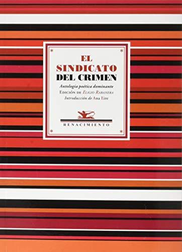 El sindicato del crimen: Antología poética dominante: 117 (Antologías)