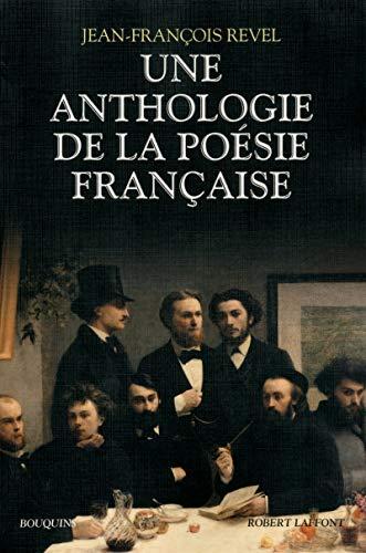 Une anthologie de la poésie française (Bouquins)