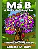 Ma B and the Purple Alphabet Tree: Need I say more... It has numbers, fill in the blank words and colorful pictures for ALL to explore!