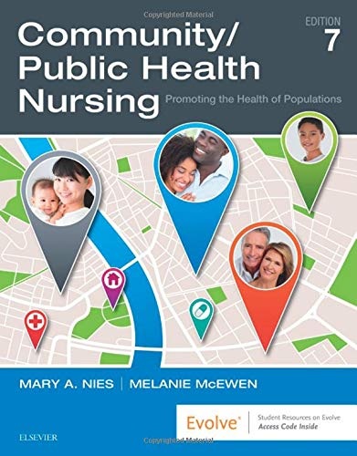Compare Textbook Prices for Community/Public Health Nursing: Promoting the Health of Populations, 7e 7 Edition ISBN 9780323528948 by Nies PhD  RN  FAAN  FAAHB, Mary A.,McEwen PhD  RN  CNE  ANEF, Melanie