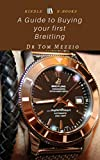 A Guide to Buying your first Breitling: The best precision-made chronometers designed for aviators!