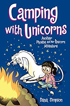 Camping with Unicorns (Phoebe and Her Unicorn Series Book 11): Another Phoebe and Her Unicorn Adventure by [Dana Simpson]