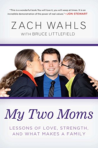 Download My Two Moms: Lessons of Love, Strength, and What Makes a Family 1592407633