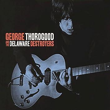 George Thorogood And The Delaware Destroyers (Bonus Track Version)