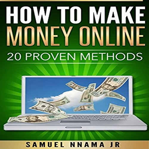 How to Make Money Online: 20 Proven Methods  By  cover art