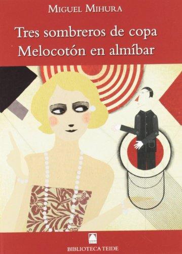 Biblioteca Teide 063 - Tres sombreros de copa. Melocotón en almíbar -Miguel Mihura- - 9788430761425