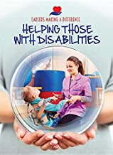 Helping Those with Disabilities (Careers Making a Difference)